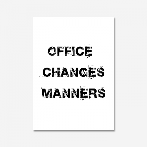 OFFICE CHANGES MANNERS